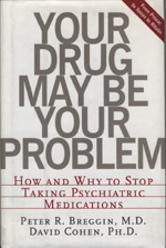 Cover: Your Drug May be Your Problem (Breggin & Cohen)